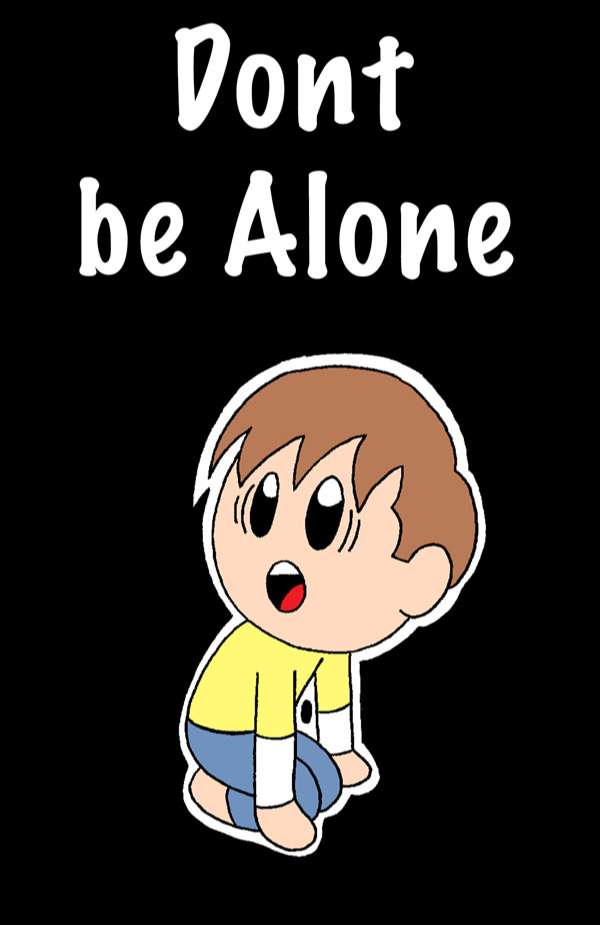 Don't be alone